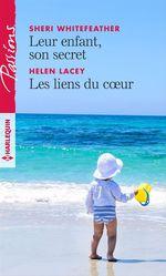 Leur enfant, son secret - Les liens du coeur  - Helene Lacey - Sheri Whitefeather - Helen Lacey