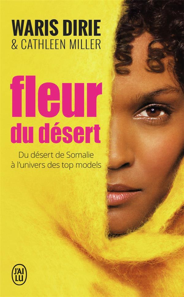 Fleur du désert ; du désert de Somalie à l'univers des top models