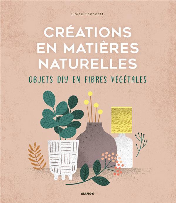 Créations en matières naturelles ; objets DIY en fibres végétales
