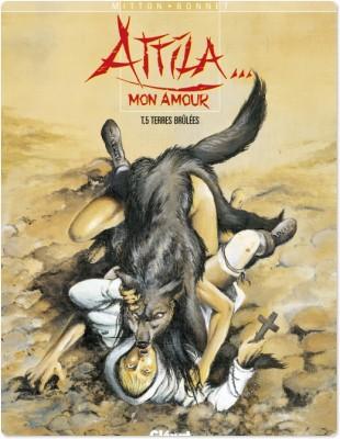 Attila mon amour t.5 ; terres brûlées