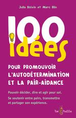 Vente EBooks : 100 idées ; 100 idees pour promouvoir l'autodétermination et la pair-aidance  - Marc Blin - Julia Boivin