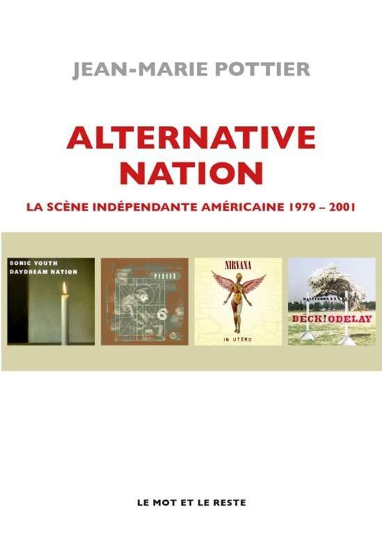 Alternative nation : la scène indépendante americaine 1979-2001
