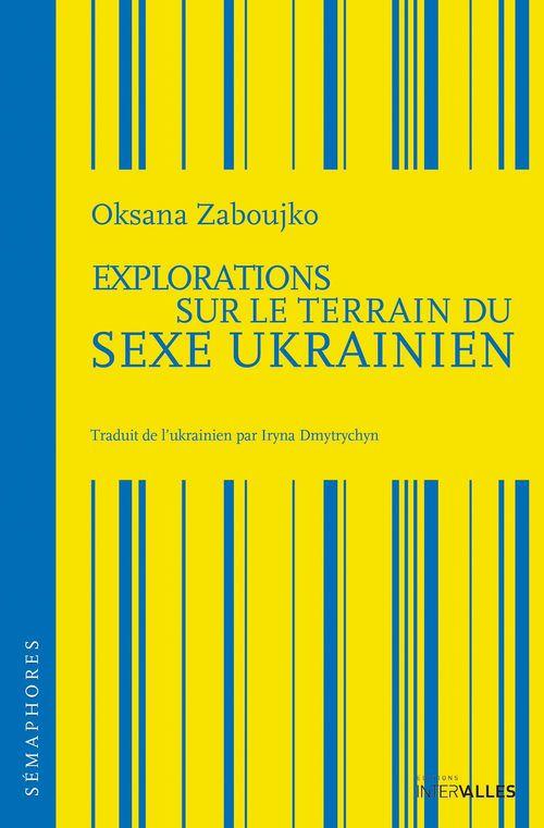 Explorations sur le terrain du sexe ukrainien