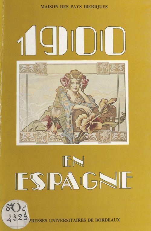 1900 en Espagne : essai d'histoire culturelle  - Carlos Serrano