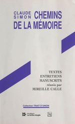 Vente Livre Numérique : Claude Simon, chemins de la mémoire  - Mireille Calle-Gruber