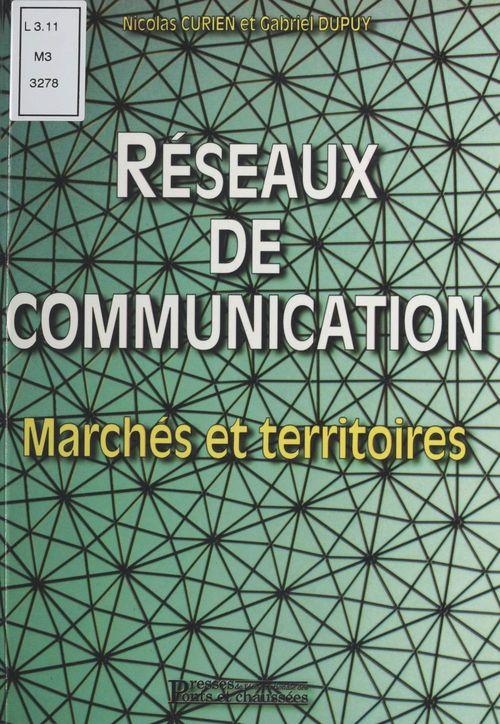 Réseaux de communication ; marchés et territoire