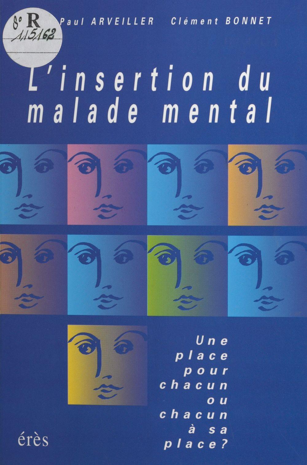 L'insertion du malade mental : une place pour chacun ou chacun à sa place ?