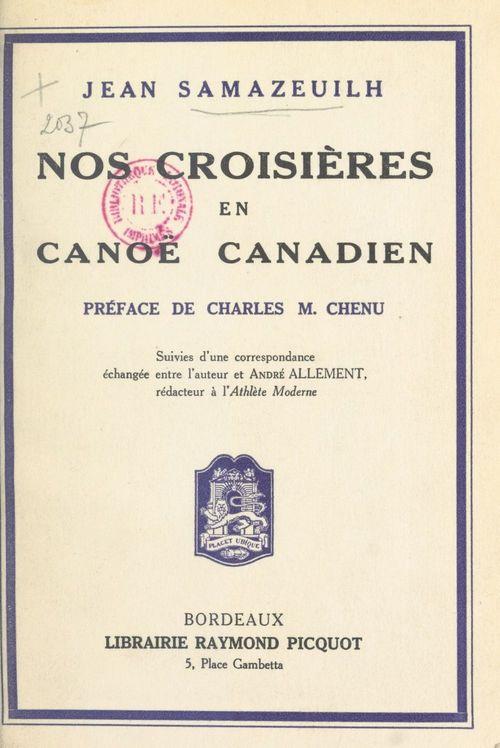 Nos croisières en canoë canadien  - Jean Samazeuilh