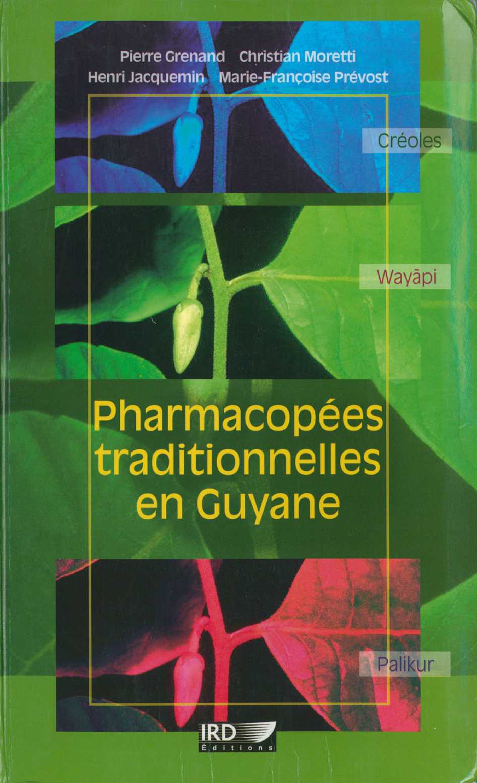 Pharmacopees traditionnelles en guyane. creoles, wayapi, palikur