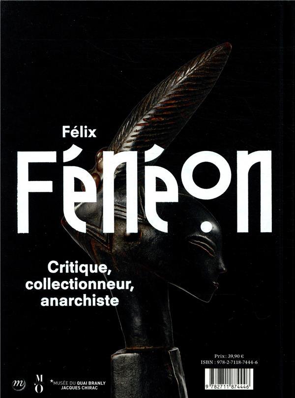 Félix Fénéon : critique, collectionneur et anrrchiste