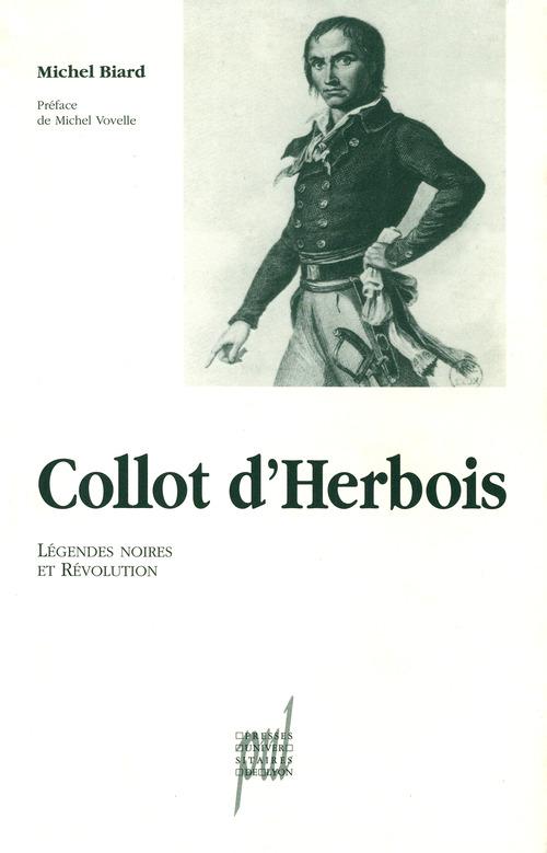 Collot d'Herbois ; légendes noires et révolution