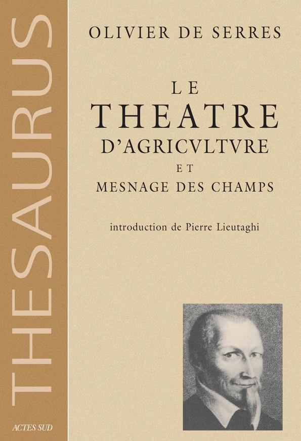 Le Theatre D'Agriculture Et Mesnage Des Champs(Nouvelle Ed)