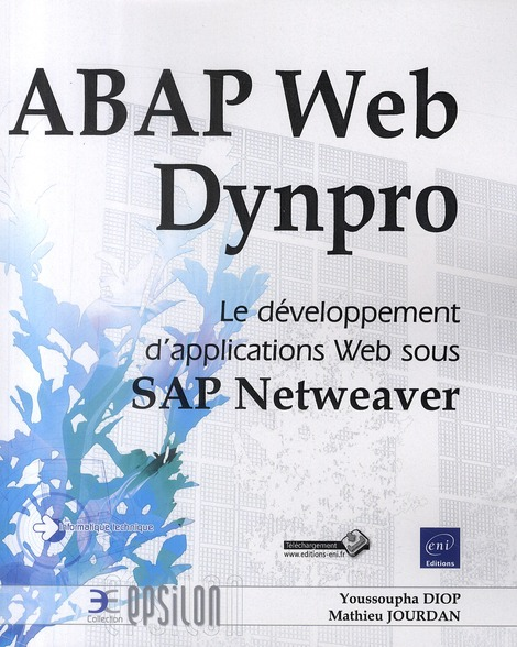 Abap Web Dynpro ; Le Developpement D'Applications Web Sous Sap Netweaver