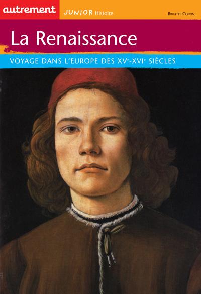 La Renaissance ; voyage dans l'Europe des XV-XVI siècles