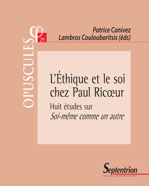 L'éthique et le soi chez Paul Ricoeur ; huit études sur soi-même comme un autre