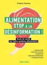 Vente EBooks : Alimentation : stop à la désinformation  - Frédéric Denhez