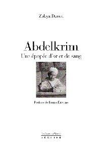 Abdelkrim ; Une Epopee D'Or Et De Sang