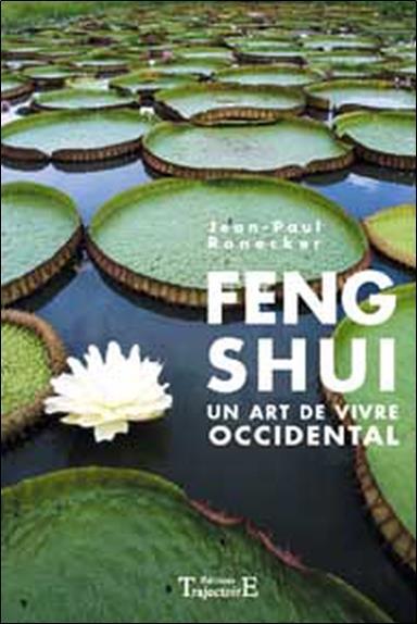 Feng shui ; un art de vivre occidental