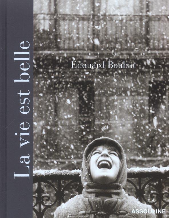 La vie est belle - Edouard Boubat - Assouline - Grand format - Le Hall du  Livre NANCY