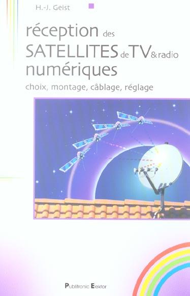 Reception Des Satellites De Tv & Radio Numerique, Choix, Montage, Cablage, Regla