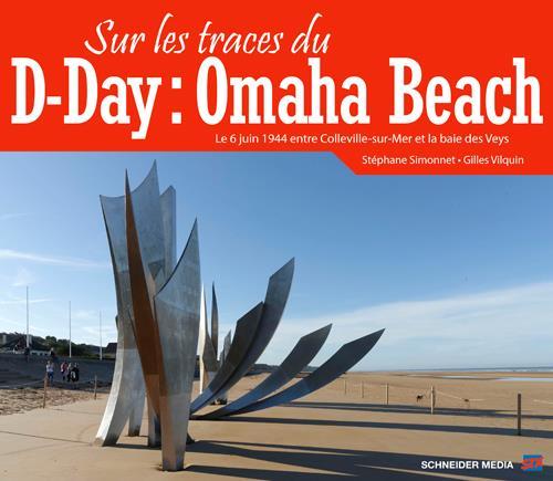 Sur les traces du D-Day ; Omaha Beach