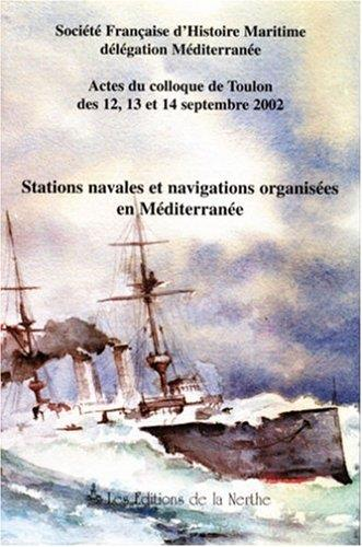 Stations navales et navigations organisees en mediterranee ; actes du colloque des 12, 13 et 14 septembre 2002