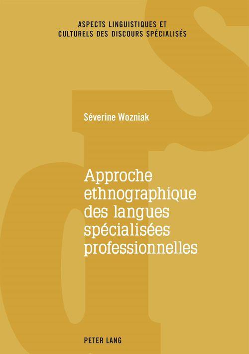Approche ethnographique des langues specialisees professionnelles