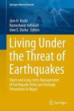 Living Under the Threat of Earthquakes  - Rameshwar Adhikari - Uwe E. Dorka - Jörn H. Kruhl
