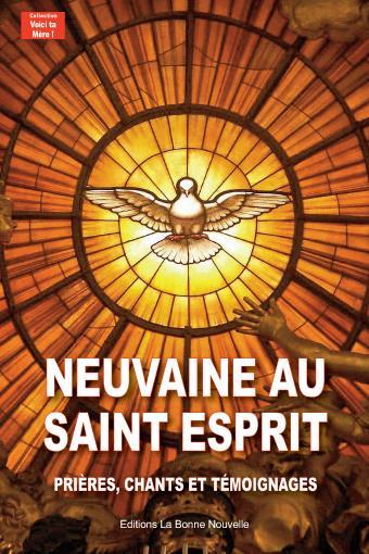 Neuvaine au Saint-Esprit ; prières, chants et témoignages