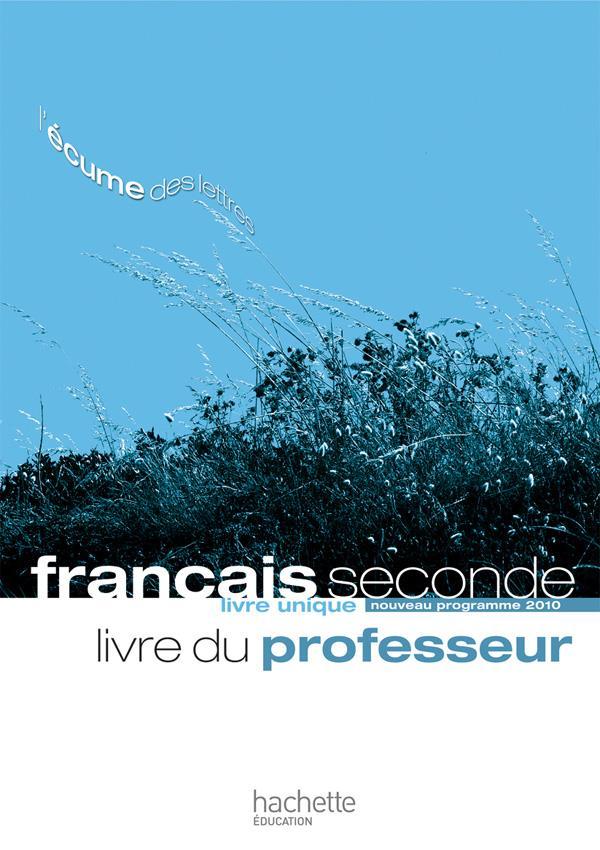 L Ecume Des Lettres Francais 2nde Livre Du Professeur Edition 2011 V Presselin Hachette Education Grand Format Librairie Cheminant