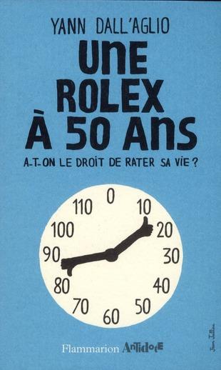 Une Rolex à 50 ans ; a-t-on le droit de rater sa vie ?