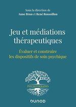 Vente EBooks : Jeu et médiations thérapeutiques  - René Roussillon - Anne BRUN