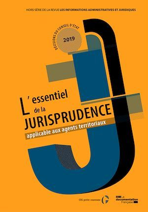 IAJ : L'essentiel de la jurisprudence applicable aux agents territoriaux