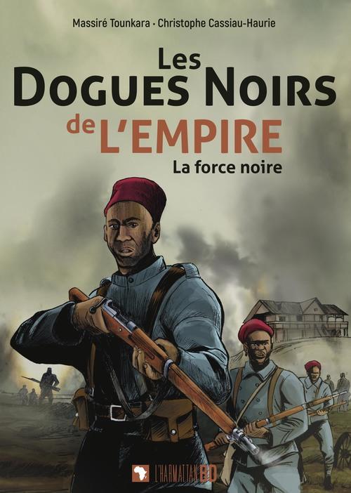 Les Dogues noirs de l'empire T.1 ; la force noire