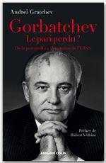 Gorbatchev, le pari perdu ?