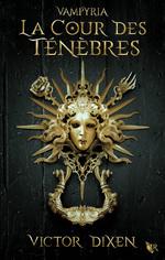 Vente Livre Numérique : Vampyria, livre 1 : La Cour des Ténèbres  - Victor Dixen