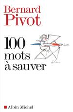 Vente Livre Numérique : 100 Mots à sauver  - Bernard Pivot