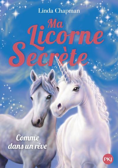 Ma licorne secrète t.2 ; comme dans un rêve