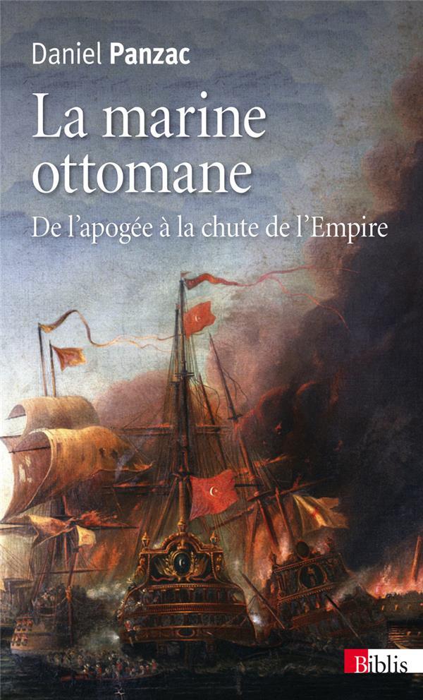La Marine Ottomane ; De L'Apogee A La Chute De L'Empire