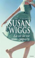 Vente EBooks : Là où la vie nous emporte  - Susan Wiggs