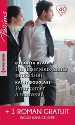 Vente EBooks : Un désir sous haute protection - Pour aimer à nouveau- Une brûlante promesse  - Leanne Banks - Elizabeth Bevarly - kathy Douglass