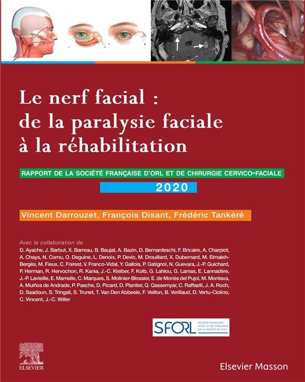 Le nerf facial : de la paralysie faciale à la réhabilitation ; rapport SFORL 2020