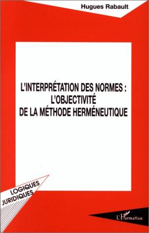 L'interprétation des normes : l'objectivité de la méthode herméneutique
