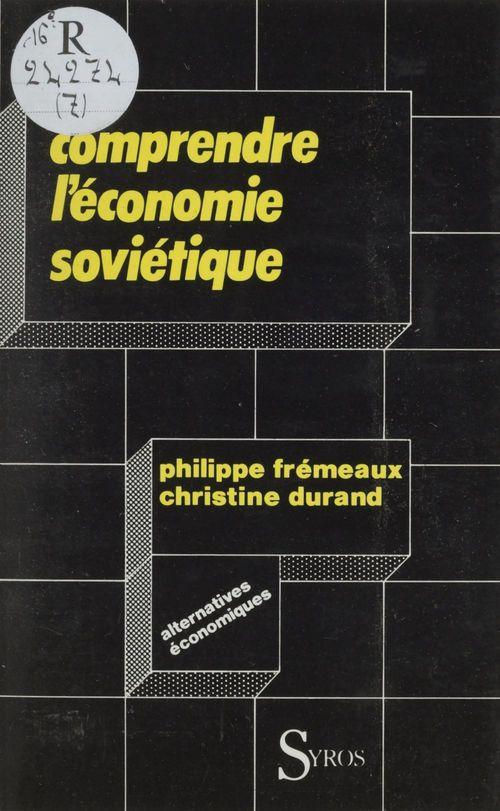 Comprendre l'économie soviétique