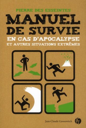 Manuel De Survie En Cas D'Apocalypse Et Autres Situations Extremes