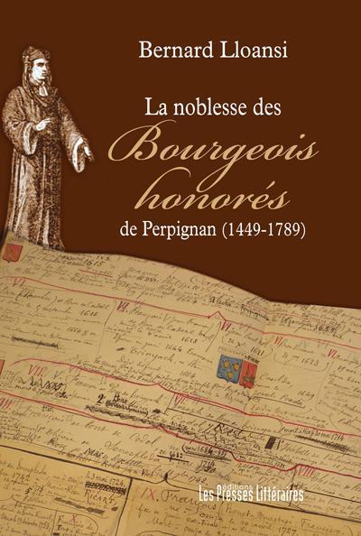 La noblesse des bourgeois honorés de Perpignan (1449-1789)