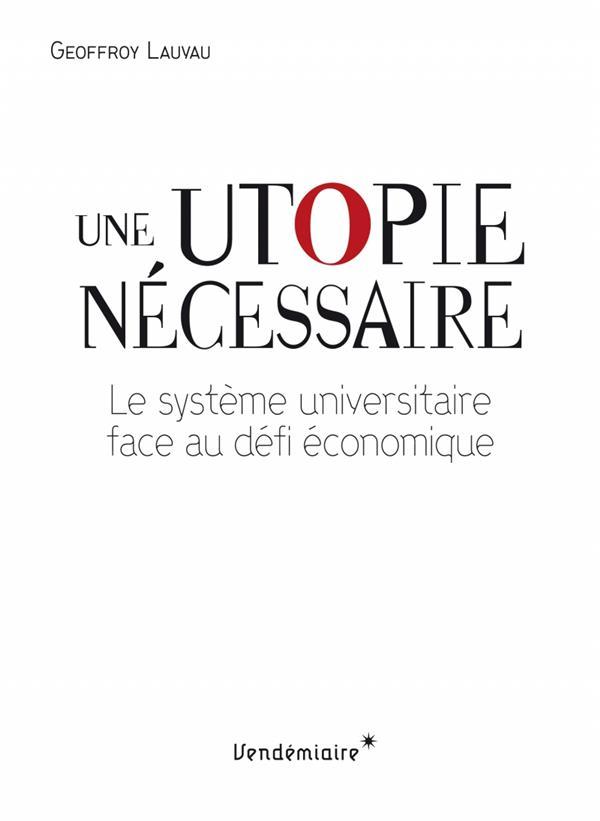 Une utopie nécessaire ; le système universitaire face au défi économique