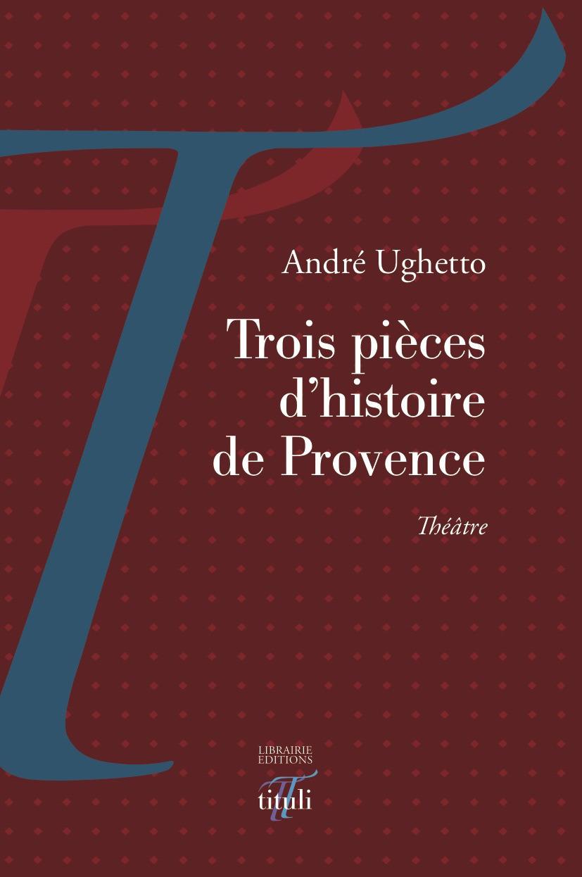 Trois pièces d'histoire de Provence