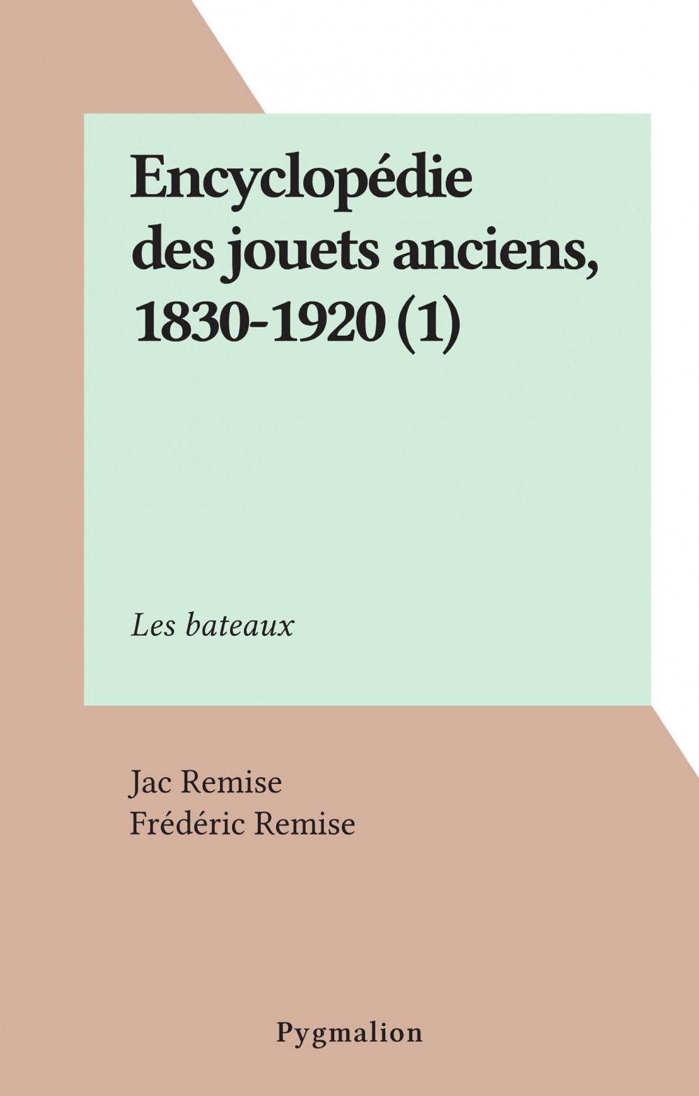 Encyclopédie des jouets anciens, 1830-1920 (1)