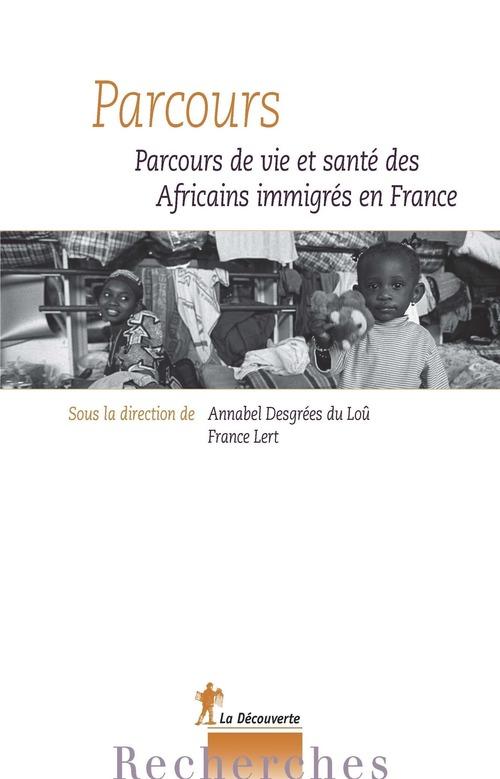 Parcours ; parcours de vie et de santé des Africains immigrés en France